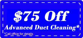 Save $75 off Advanced Duct Cleaning