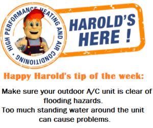 Happy Harold's tip of the week: Make sure your outdoor AC unit is clear of flooding hazards. With water levels reaching a record high on Lake Ontario, here's some tips to save your systems!